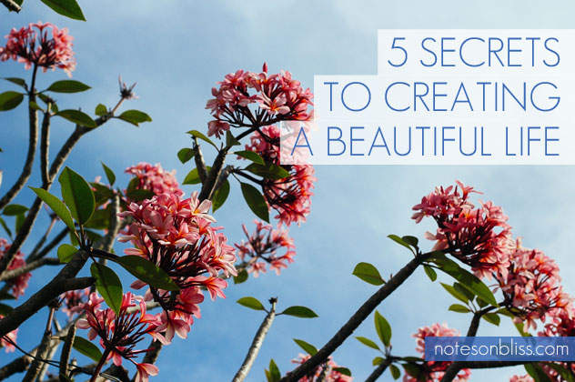 how to create a beautiful life