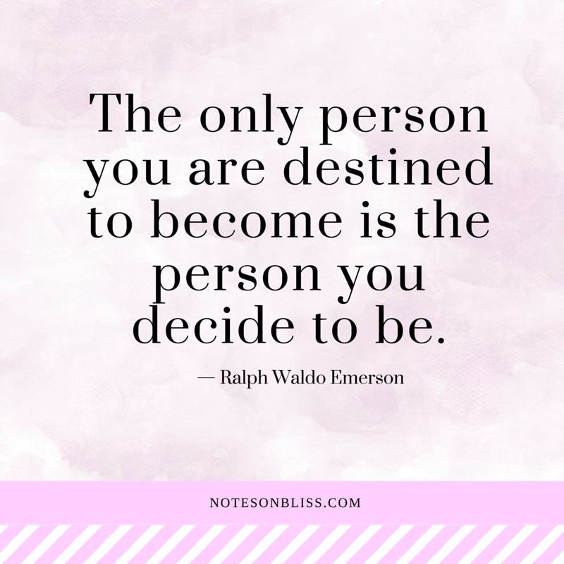 person-you-decide-to-be-ralph-waldo-emerson-quote
