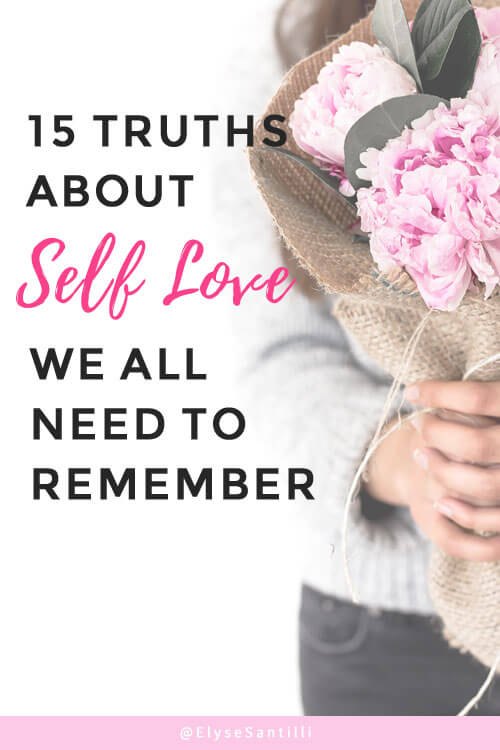 15 Truths About Self Love We All Need To Remember Elyse
